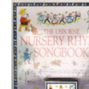 The Nursery Rhymes (Usborne Song Books)