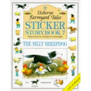The Silly Sheepdog (Farmyard Tales Sticker Storybooks)