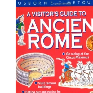 A Visitor's Guide to Ancient Rome (Usborne Time Tours)