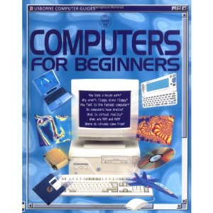 Computers for Beginners (Usborne Computer Guides)