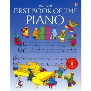 The First Book of the Piano with CD (Usborne First Music)