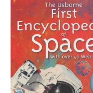 The Usborne First Encyclopedia of Space (Usborne First Encyclopaedias)