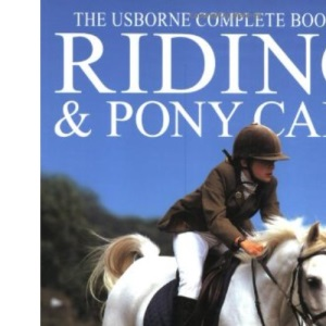 Riding and Pony Care (Complete book of riding & pony care)