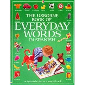 The Usborne Book of Everyday Words in Spanish (Usborne Everyday Words)