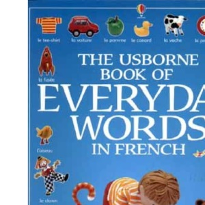 The Usborne Book of Everyday Words in French (Usborne Everyday Words)