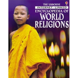 The Usborne Internet-linked Encyclopedia of World Religions (Internet-linked Encyclopedias)