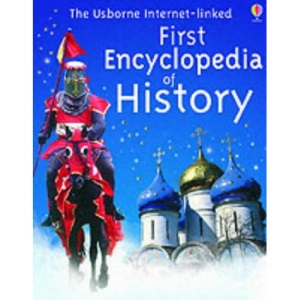 The Usborne Internet-linked First Encyclopedia of History (Internet-linked S.)