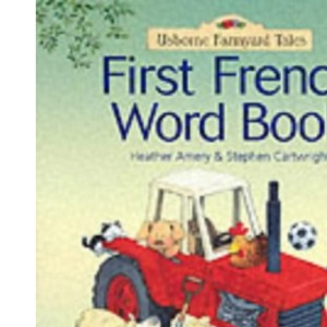Farmyard Tales: First French Word Book (Farmyard Tales First Word Book)