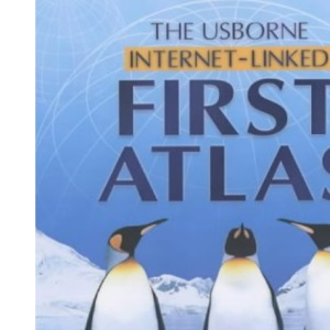 The Usborne Internet-Linked First Atlas