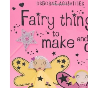Fairy Things to Make and Do (Activities)