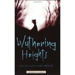 Wuthering Heights: From the Story by Emily Bronte (Usborne classics)