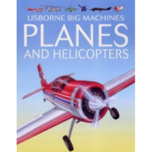 Planes and Helicopters (Young Machines)