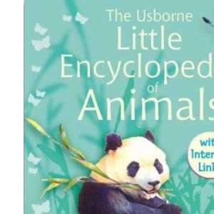 Little Encyclopedia of Animals (Usborne Little Encyclopedias)