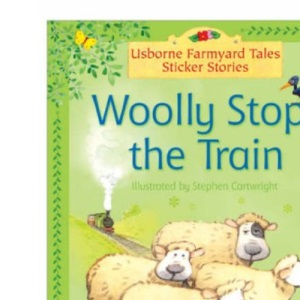 Woolly Stops the Train (Farmyard Tales Sticker Stories)
