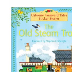 The Old Steam Train (Farmyard Tales Sticker Stories)
