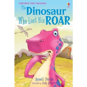 The Dinosaur Who Lost His Roar: Level 3 (First Reading) (Usborne First Reading)