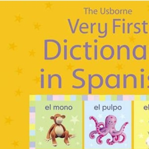 Very First Dictionary in Spanish: 1