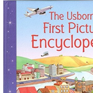 First Picture Encyclopedia (Usborne First Picture Books) (Usborne First Picture Books S.)