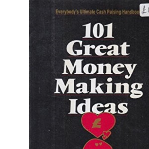 101 Great Money Making Ideas