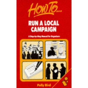 How to Run a Local Campaign (How to ... series)