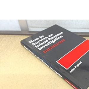 How to Survive an Inland Revenue Investigation: An Insider's Guide for Taxpayers and Their Professional Advisers (How to Books (Midpoint))