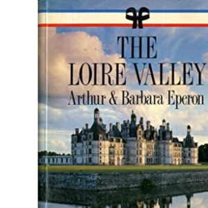 The Loire Valley (French Regional Guides)