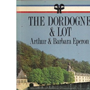 The Dordogne and Lot (French Regional Guides)