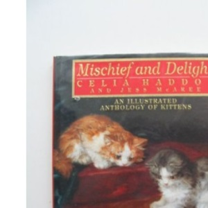 Mischief and Delight: Illustrated Anthology of Kittens