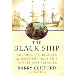The Black Ship: The Quest to Recover an English Pirate Ship and Its Lost Treasure