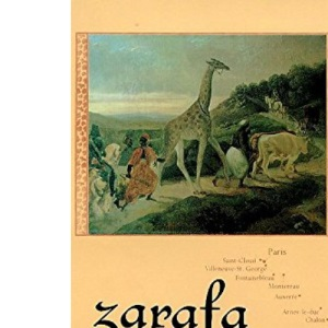 Zarafa: A Giraffe's True Story