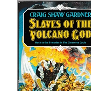 Slaves of the Volcano God (Cineverse cycle)