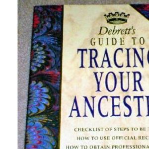 Debrett's Guide to Tracing Your Ancestry (Debrett's guides)