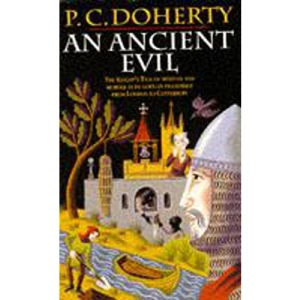 An Ancient Evil: The Knight's Tale of Mystery and Murder as He Goes on Pilgrimage from London to Canterbury (Canterbury Tales Mysteries 1)