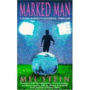 Marked Man (A Mark Rossetti football thriller)