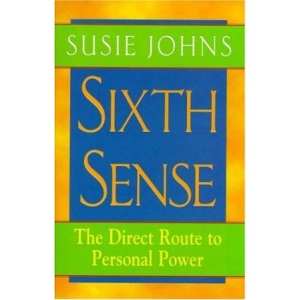 Sixth Sense: Unlock Your Inner Powers for Success and Happiness