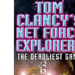 Deadliest Game (Tom Clancy's Net Force Explorers)
