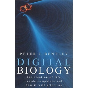 Digital Biology: The Creation of Life Inside Computers and How it Will Affect Us