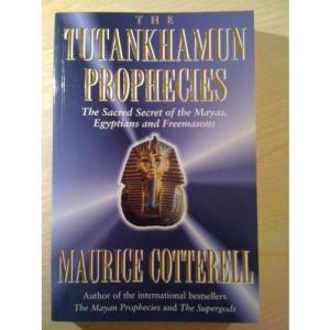 The Tutankhamun Prophecies: The Sacred Secrets of the Pharaohs
