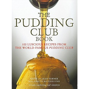 The Pudding Club Book: Luscious Recipes from the Pudding Club