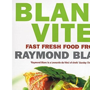 Blanc Vite: Fast Fresh Food from Raymond Blanc