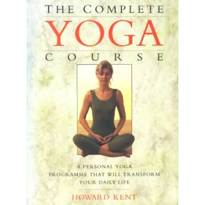 The Complete Yoga Course: A Personal Yoga Programme That Will Transform Your Daily Life