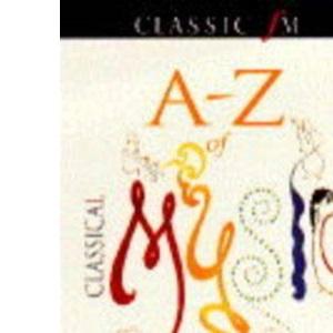 Classic FM A-Z of Classical Music