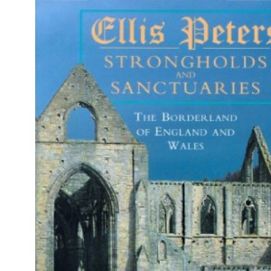 Strongholds and Sanctuaries: The Borderland of England and Wales
