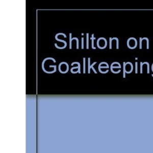 Shilton on Goalkeeping