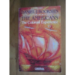 The Americans: The Colonial Experience v.1: The Colonial Experience Vol 1