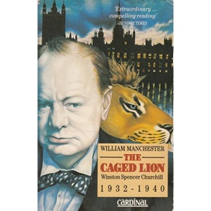 The Caged Lion: Winston Spencer Churchill, 1932-40