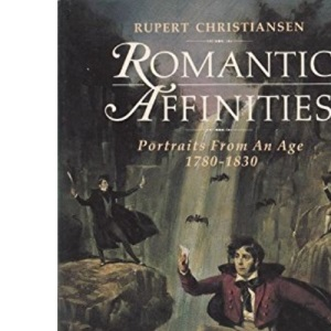 Romantic Affinities: Portraits from an Age 1780-1830