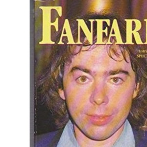 Fanfare:Andrew Lloyd Webber: Unauthorized Biography of Andrew Lloyd Webber