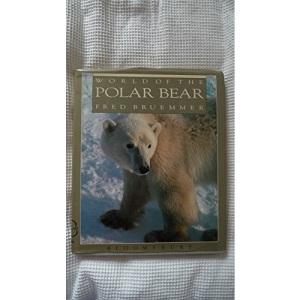 World of the Polar Bear