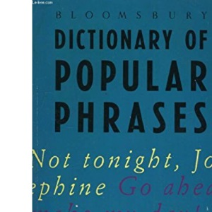 Bloomsbury Dictionary of Popular Phrases